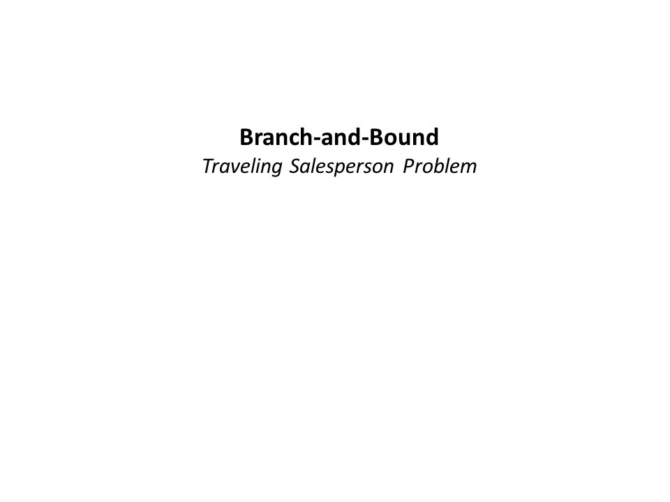 Branch-and-Bound Traveling Salesperson Problem