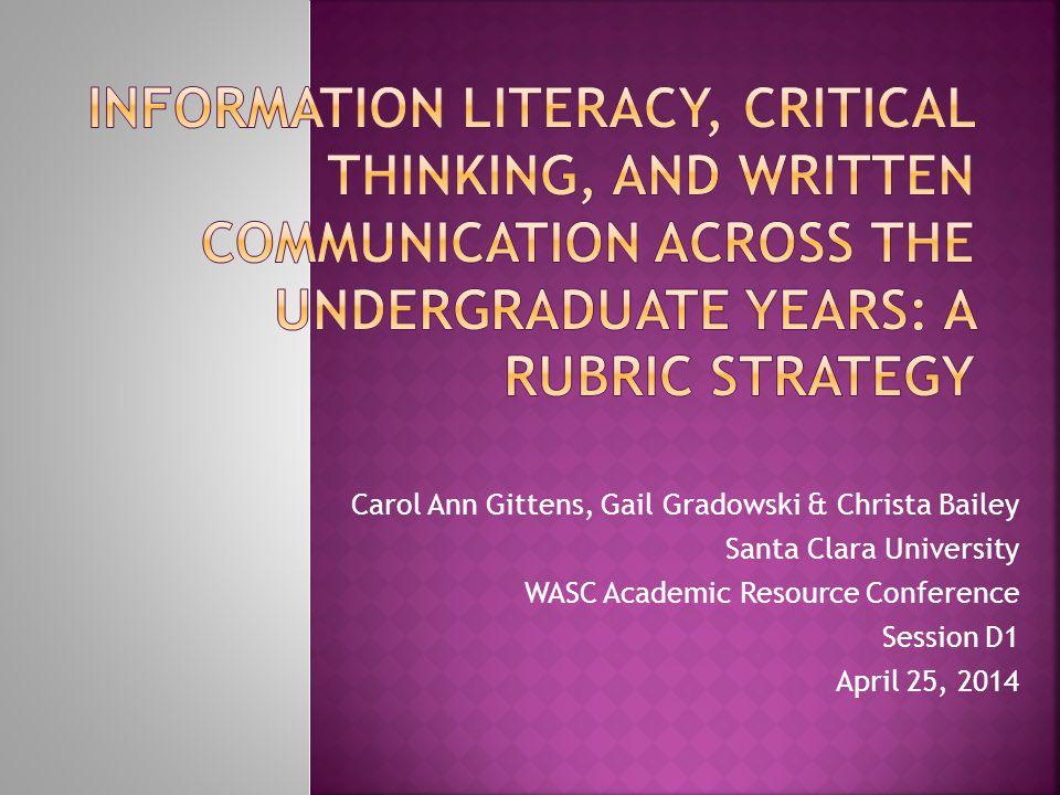 Carol Ann Gittens, Gail Gradowski & Christa Bailey Santa Clara University WASC Academic Resource Conference Session D1 April 25, 2014