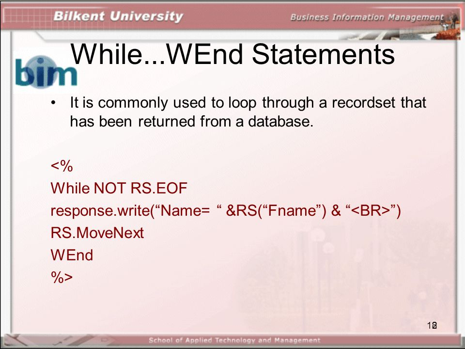 12 While...WEnd Statements It is commonly used to loop through a recordset that has been returned from a database.