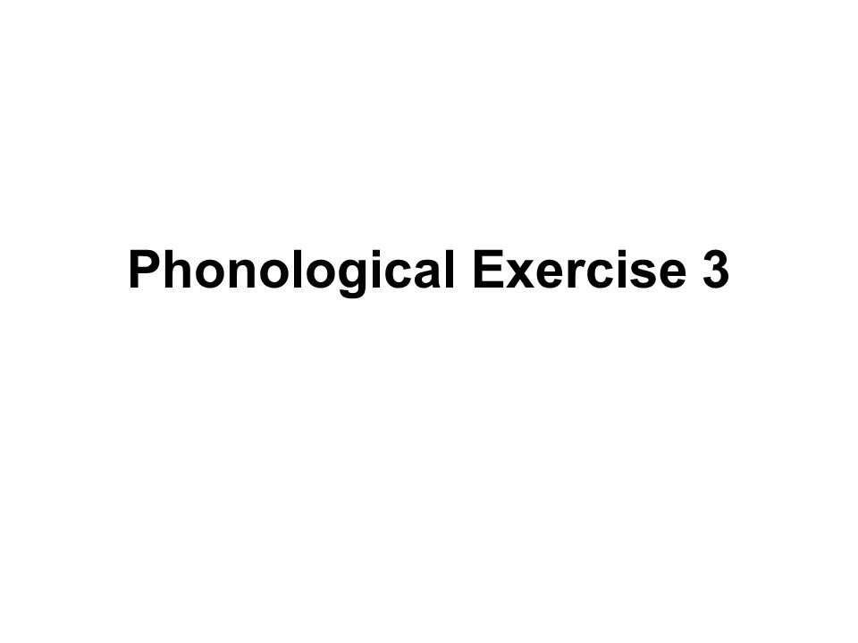 Phonological Exercise 3