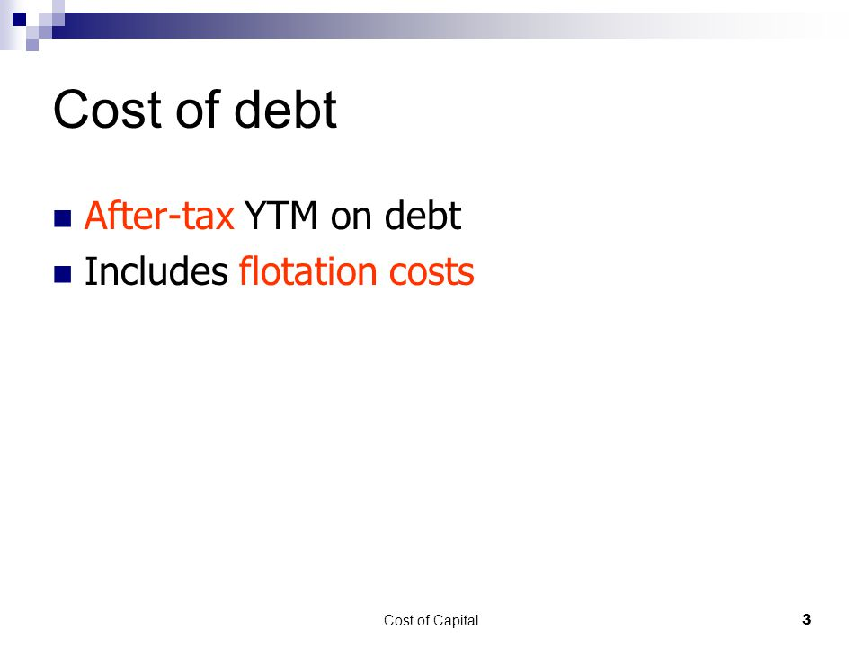 Cost of Capital4 Cost of Debt Rate of return required by firm's investors  YTM (required return) on IBM's bonds is 10% (Ms.