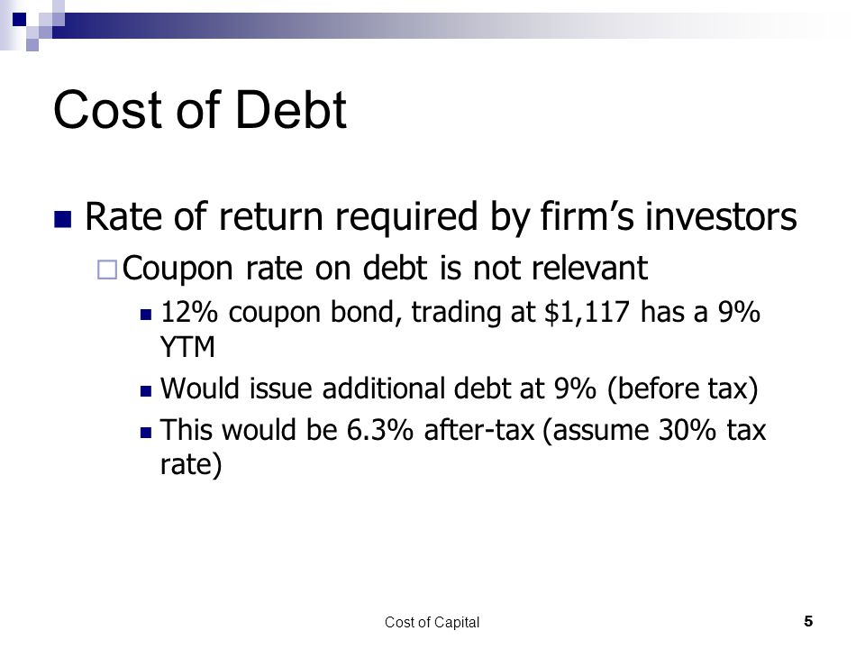 Cost of Capital6 Calculating Required Rate of Return (Yield to Maturity) Bond has 6.5% coupon rate, 7 years to maturity and has net price of $870.