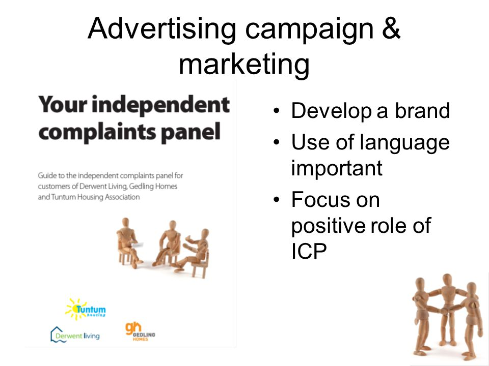 Advertising campaign & marketing Develop a brand Use of language important Focus on positive role of ICP