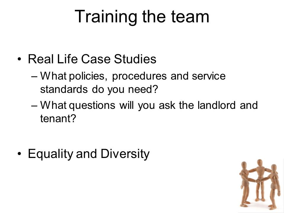 Training the team Real Life Case Studies –What policies, procedures and service standards do you need.