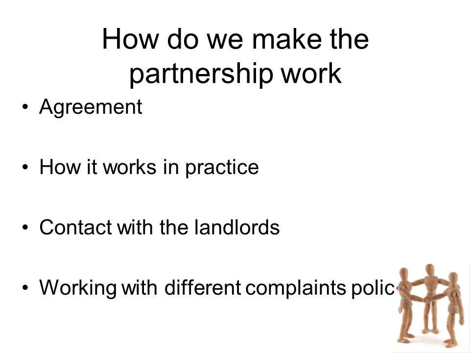 How do we make the partnership work Agreement How it works in practice Contact with the landlords Working with different complaints policies