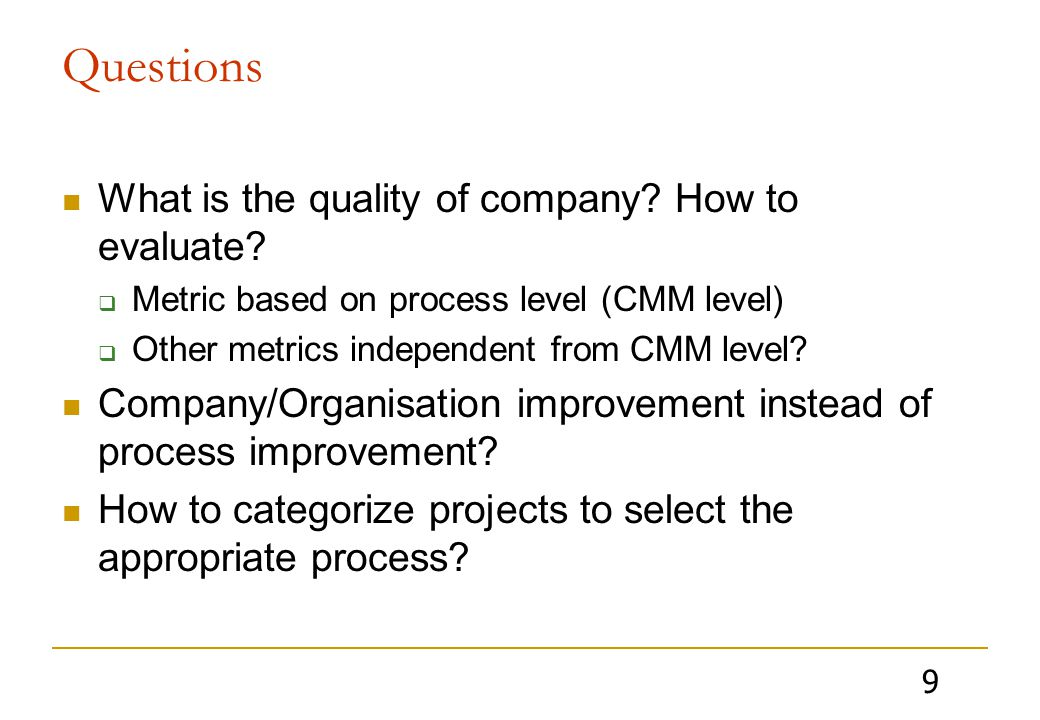 9 Questions What is the quality of company. How to evaluate.