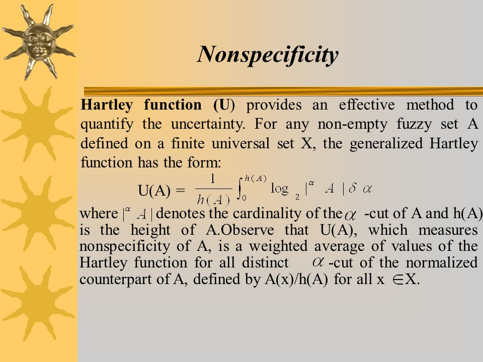 Nonspecificity Hartley function (U) provides an effective method to quantify the uncertainty.