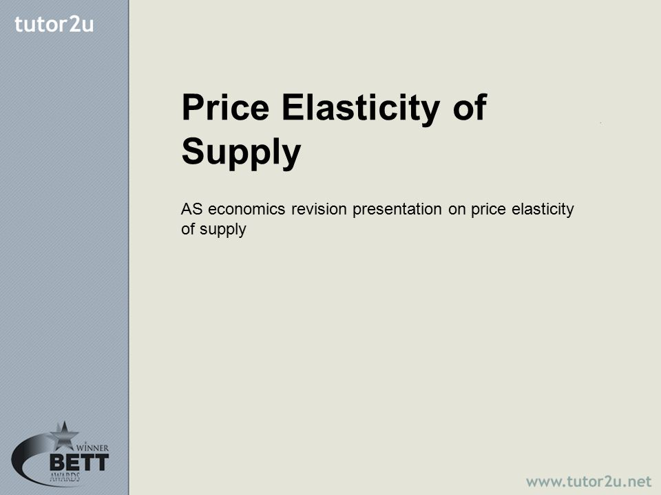Values for price elasticity of supply When supply is perfectly inelastic a change in price has no effect on the quantity supplied onto the market When supply is perfectly elastic a firm can supply any quantity at the same market price.
