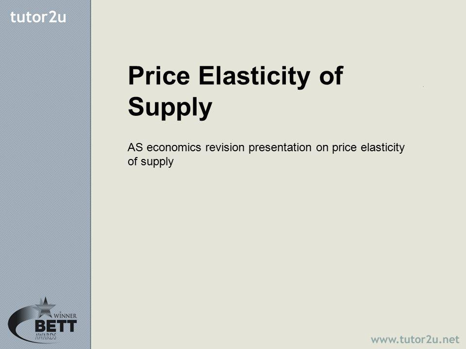 Momentary Supply – Price Elasticity = Zero Quantity Supplied (Qs) Price (P) Momentary Supply P1 Q1 D1 D2 P1