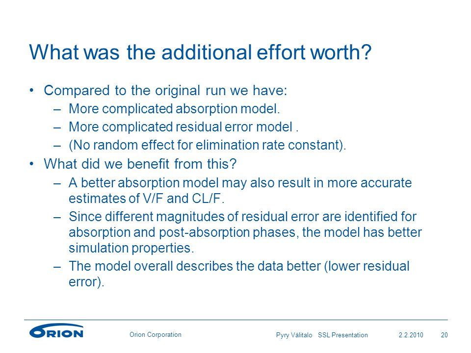 Orion Corporation What was the additional effort worth.
