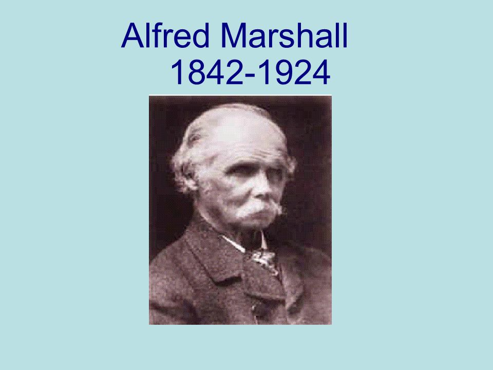 Alfred Marshall 1842-1924
