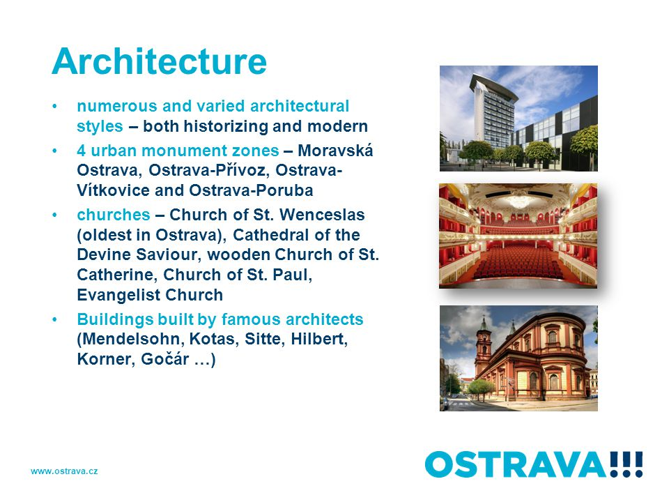 Architecture numerous and varied architectural styles – both historizing and modern 4 urban monument zones – Moravská Ostrava, Ostrava-Přívoz, Ostrava