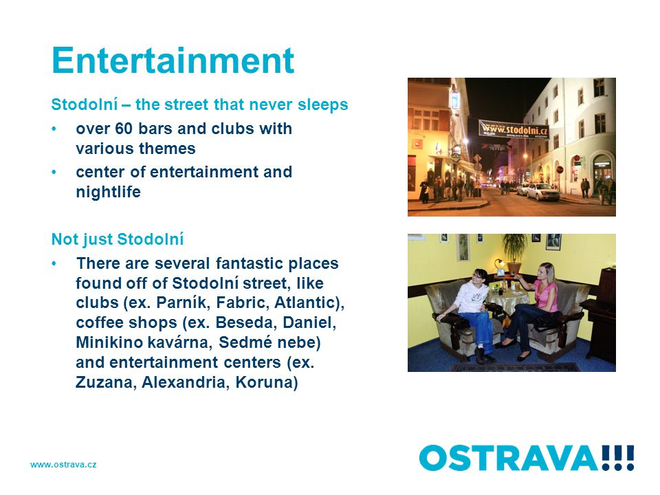Entertainment Stodolní – the street that never sleeps over 60 bars and clubs with various themes center of entertainment and nightlife Not just Stodol