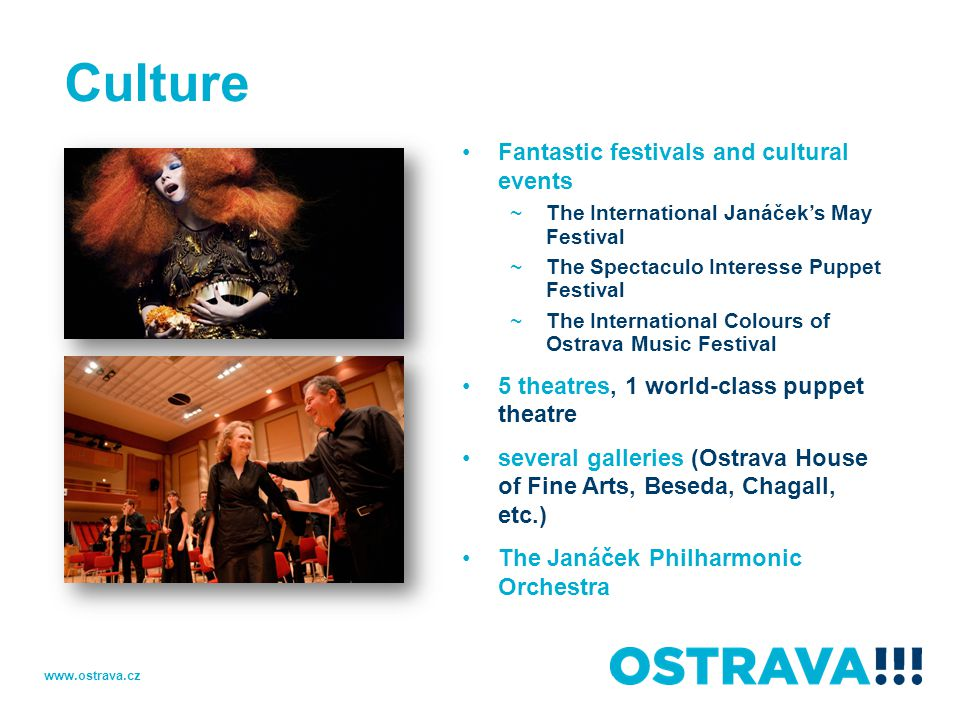 Culture Fantastic festivals and cultural events ~The International Janáček's May Festival ~The Spectaculo Interesse Puppet Festival ~The International
