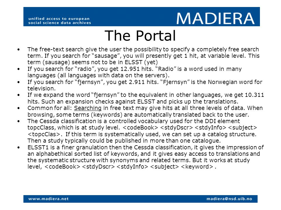 The Portal The free-text search give the user the possibility to specify a completely free search term.