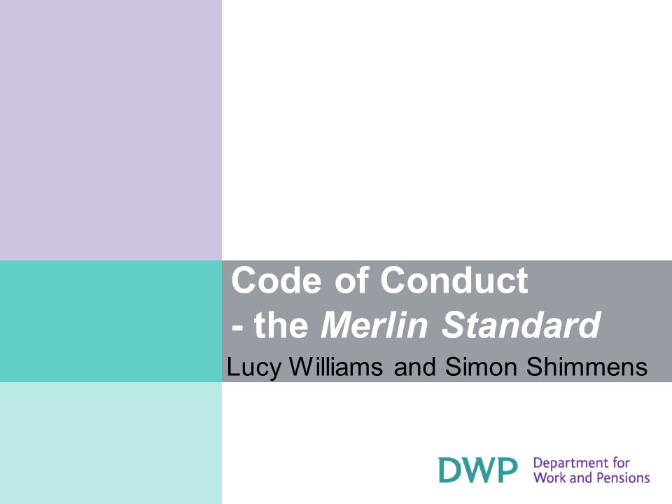 Code of Conduct - the Merlin Standard Lucy Williams and Simon Shimmens