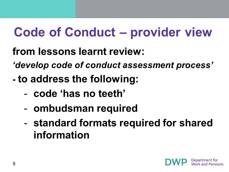 Code of Conduct – provider view from lessons learnt review: 'develop code of conduct assessment process' - to address the following: ­code 'has no tee