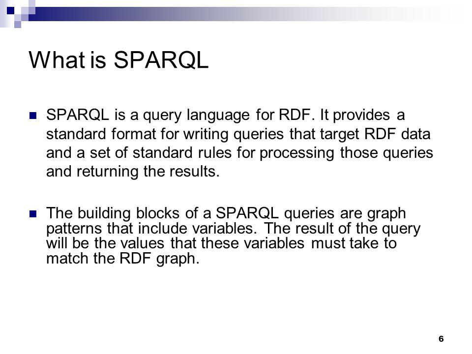 7 Example of SPARQL Select ?name Where { ?m ?name.