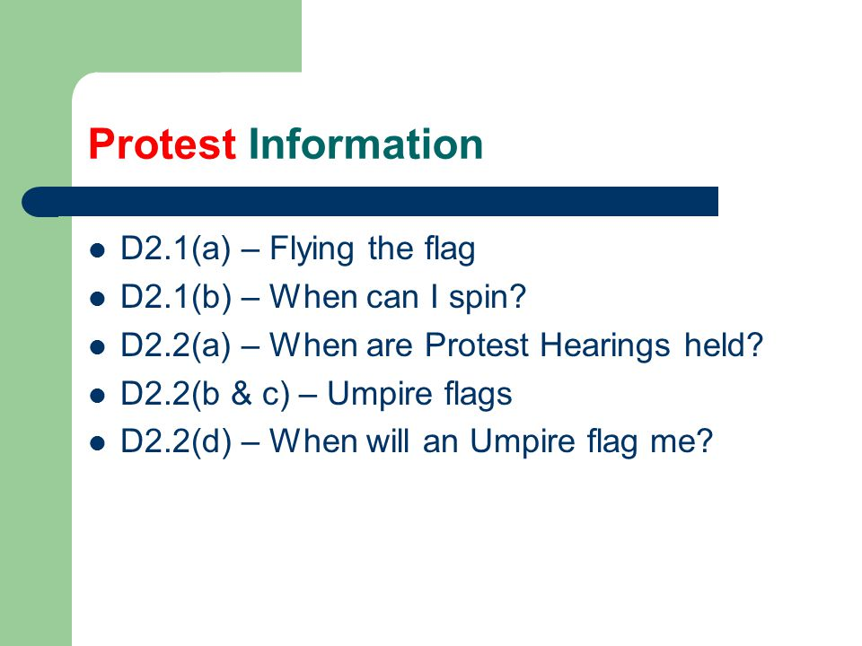 Protest Information D2.1(a) – Flying the flag D2.1(b) – When can I spin.