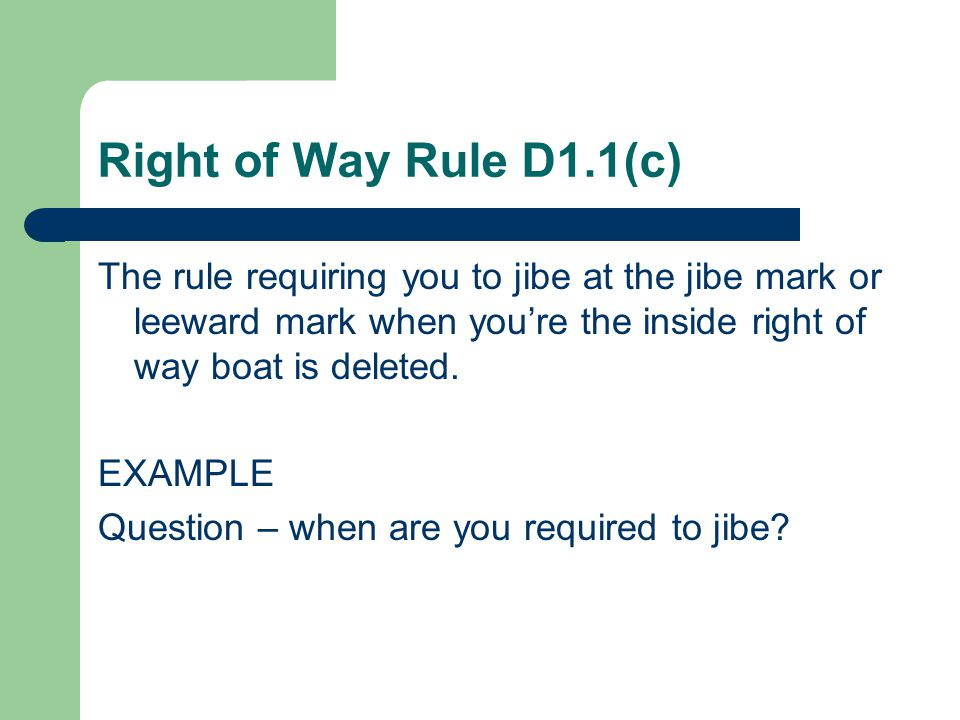 Right of Way Rule D1.1(d) Add new rule 22.3: A boat that has finished shall not act to interfere with a boat that has not finished See 22.1 & 22.2 EXAMPLE
