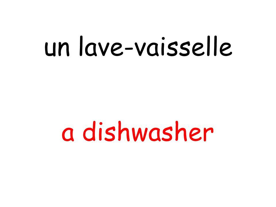 a dishwasher un lave-vaisselle