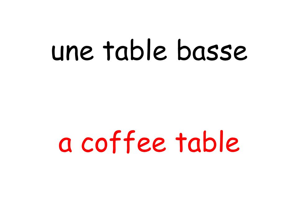a coffee table une table basse