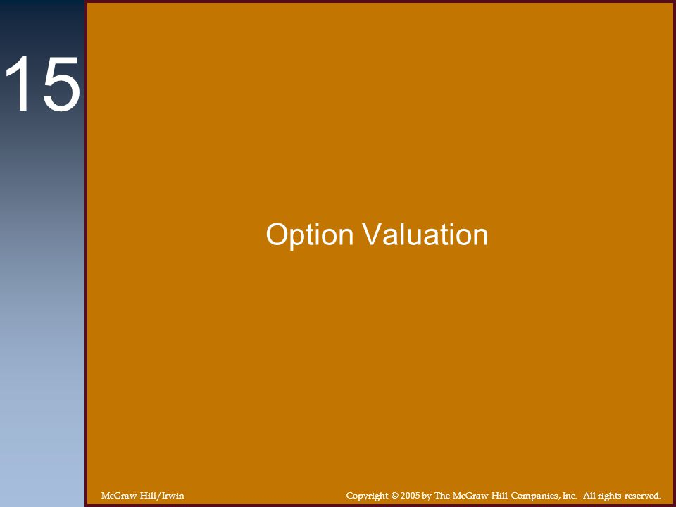 15-3 Option Valuation Our goal in this chapter is to discuss how to calculate stock option prices.