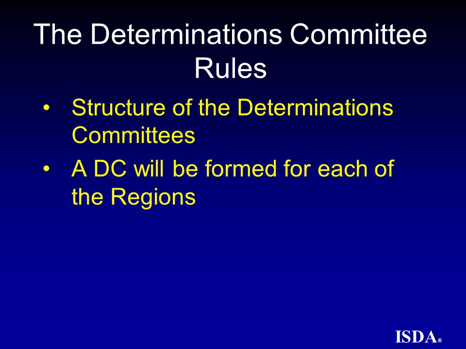 ISDA ® The Determinations Committee Rules Dealer Criteria for Inclusion on a DC Buyside Criteria for Inclusion on a DC