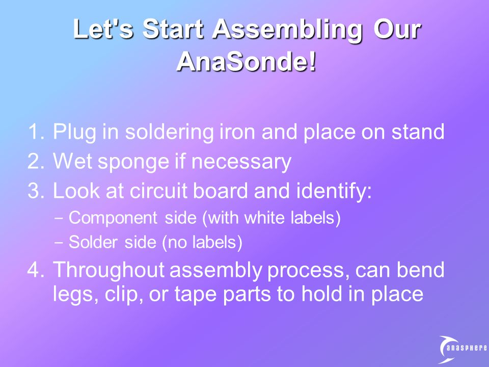 Let s Start Assembling Our AnaSonde.