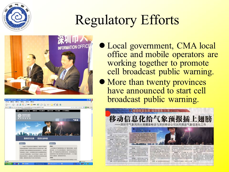 Regulatory Efforts Local government, CMA local office and mobile operators are working together to promote cell broadcast public warning.