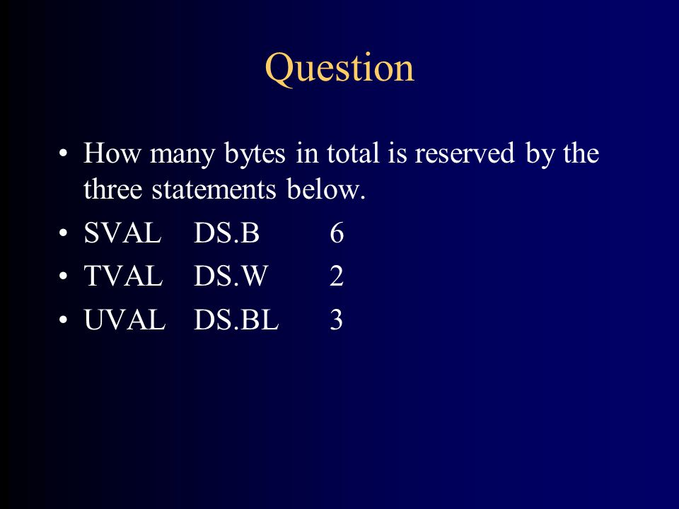 Question How many bytes in total is reserved by the three statements below.