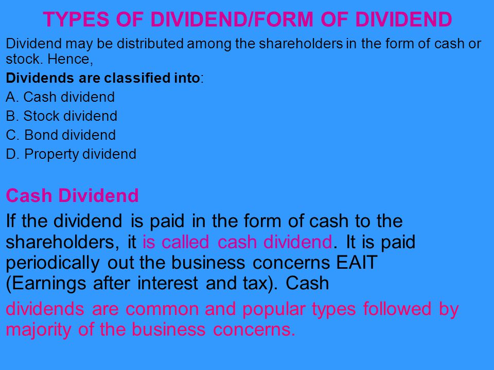 Stock Dividend Stock dividend is paid in the form of the company stock due to raising of more finance.