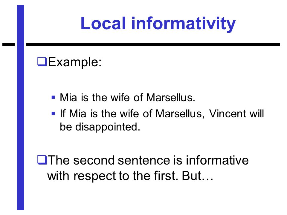 Local informativity  Example:  Mia is the wife of Marsellus.
