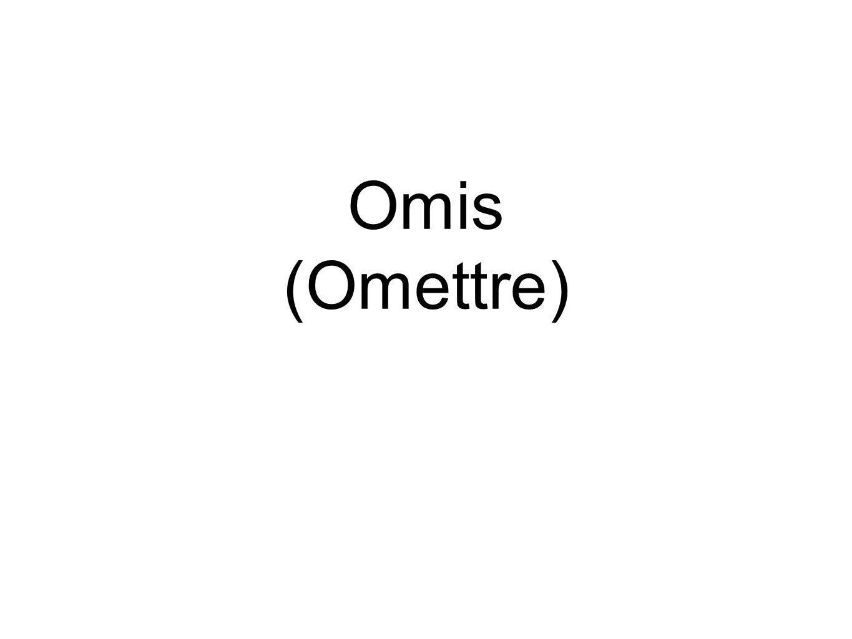 Omis (Omettre)