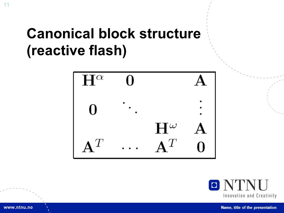 11 Canonical block structure (reactive flash) Name, title of the presentation