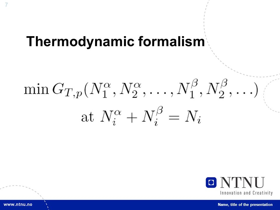 7 Thermodynamic formalism Name, title of the presentation