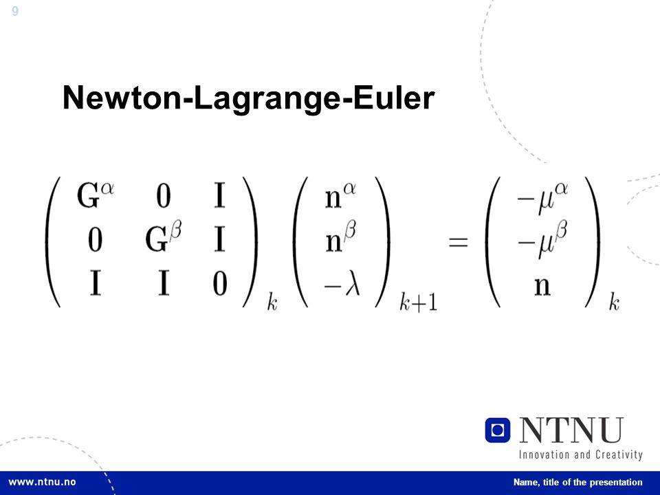 9 Newton-Lagrange-Euler Name, title of the presentation