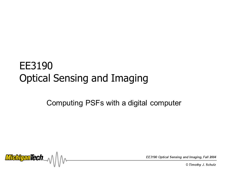EE3190 Optical Sensing and Imaging© Timothy J.