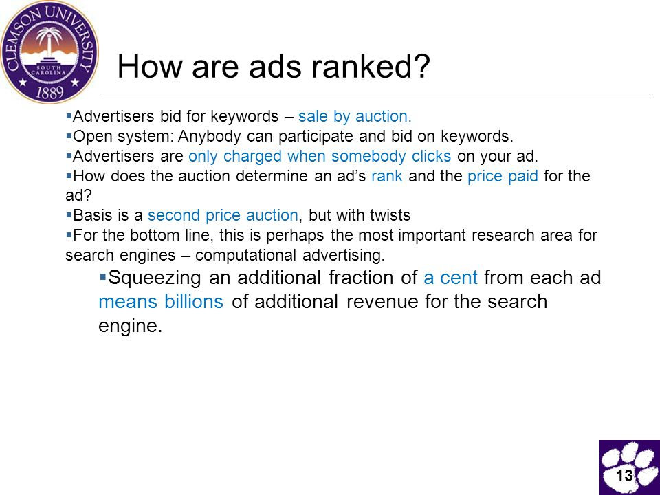13 How are ads ranked.  Advertisers bid for keywords – sale by auction.