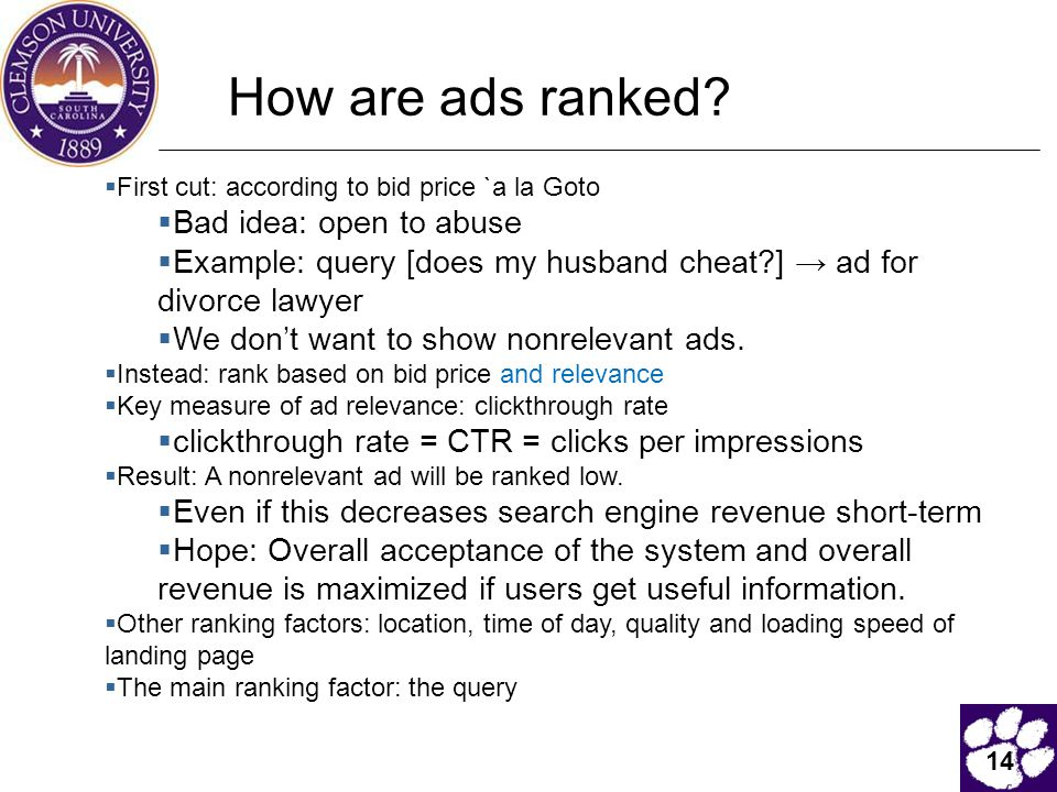 14 How are ads ranked?  First cut: according to bid price `a la Goto  Bad idea: open to abuse  Example: query [does my husband cheat?] → ad for div