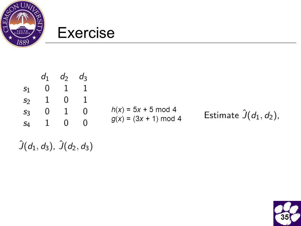 35 Exercise h(x) = 5x + 5 mod 4 g(x) = (3x + 1) mod 4