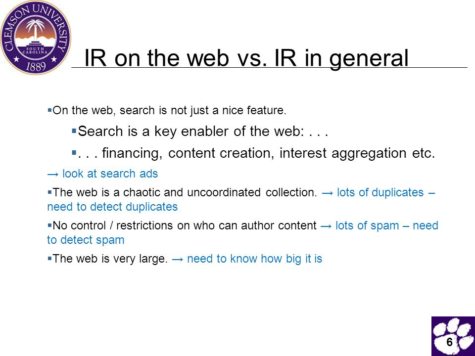 6 IR on the web vs. IR in general  On the web, search is not just a nice feature.