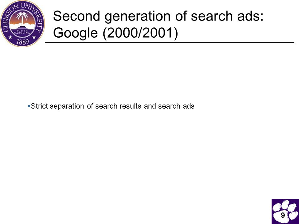 9 Second generation of search ads: Google (2000/2001)  Strict separation of search results and search ads