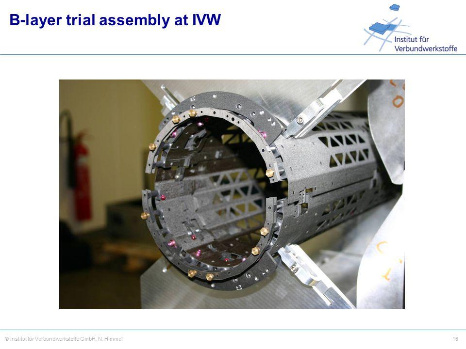 16© Institut für Verbundwerkstoffe GmbH, N. Himmel B-layer trial assembly at IVW