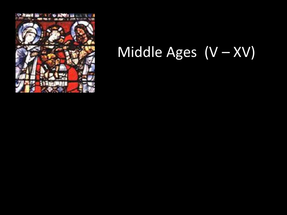 Middle Ages (V – XV)