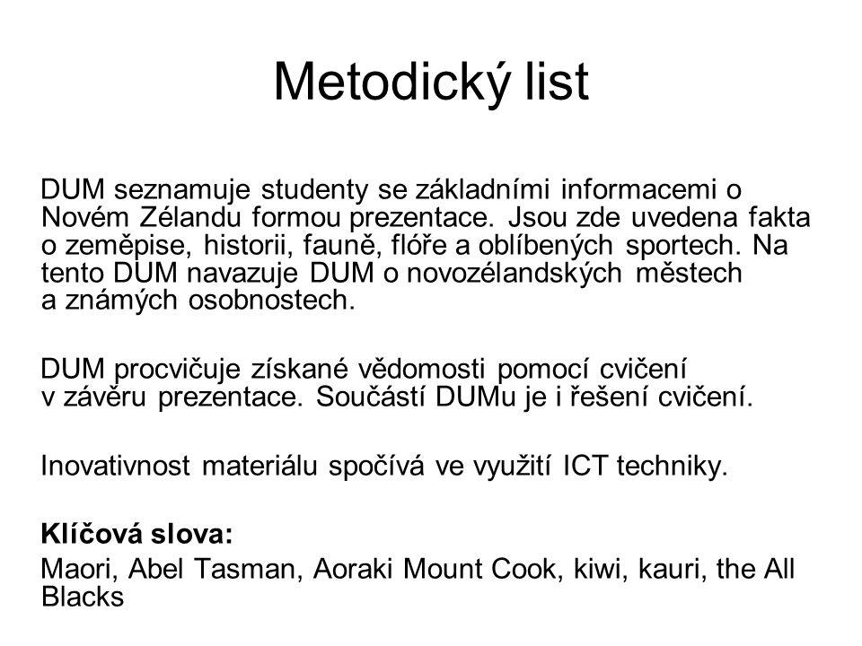 Metodický list DUM seznamuje studenty se základními informacemi o Novém Zélandu formou prezentace.