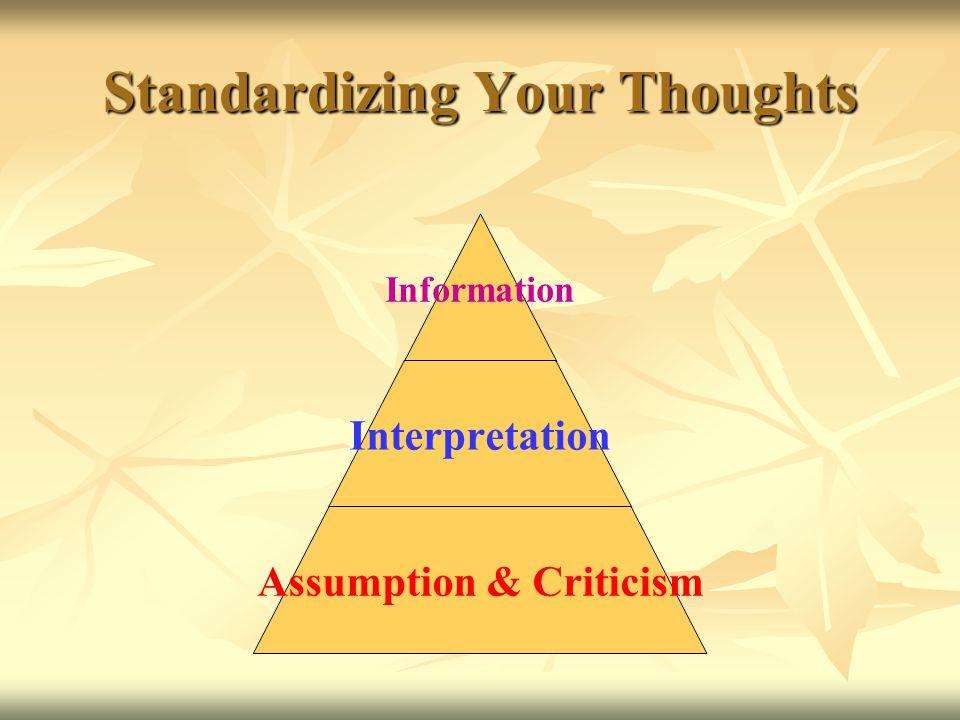 Standardizing Your Thoughts Information Interpretation Assumption & Criticism