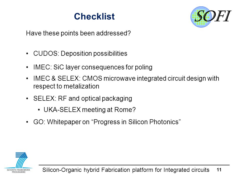 Silicon-Organic hybrid Fabrication platform for Integrated circuits 11 Checklist Have these points been addressed.