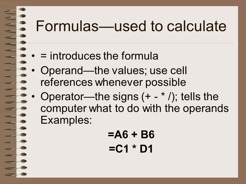 Cell References in Formulas Relative—change/adjust to location when copied in a formula; i.e.