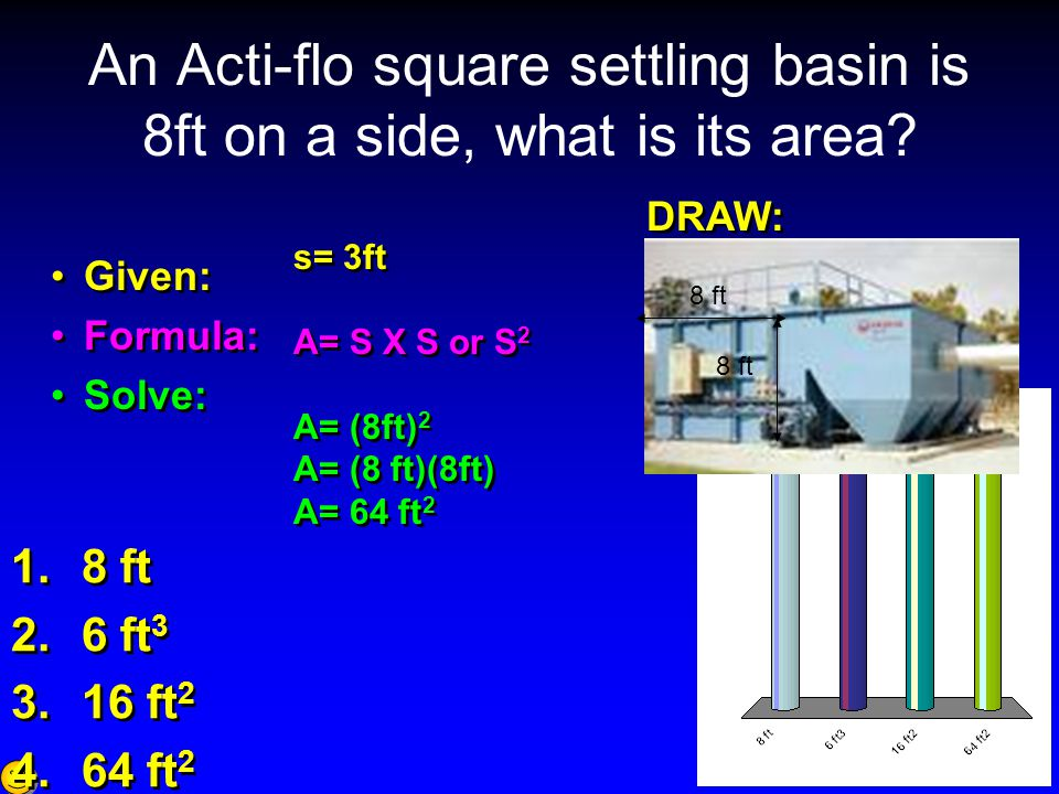An Acti-flo square settling basin is 8ft on a side, what is its area.